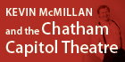 Read more about Kevin's in the Chatham Capitol Theatre Project